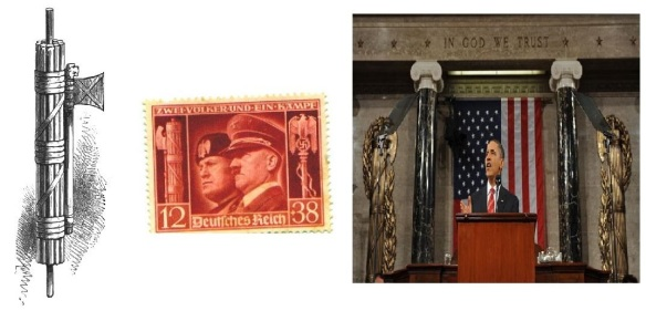 Left: The fasces; Middle: A postage stamp of Mussolini and Hitler from 1941 complete with fasces; Right: Fasces on display either side of President Obama in the US House of Representatives.