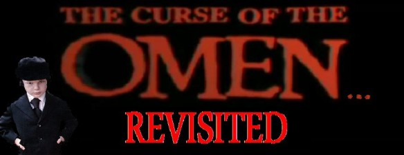 The Curse of The Omen - Revisited